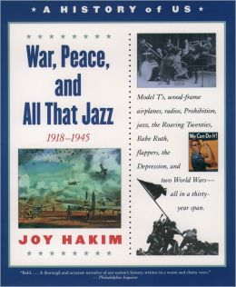 War, Peace, and All That Jazz (A History of US Series #9)