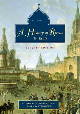 A History of Russia: Volume 1 To 1855