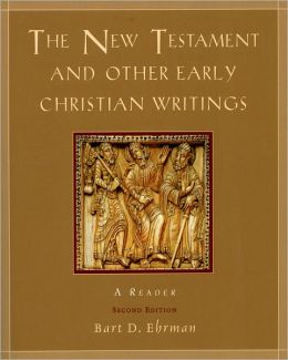 The New Testament and Other Early Christian Writings: A Reader