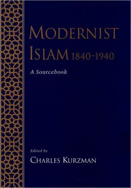 Modernist Islam, 1840-1940: A Sourcebook