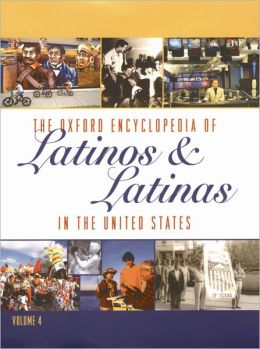 The Oxford Encyclopedia of Latinos and Latinas in the United States: 4-Volume Set