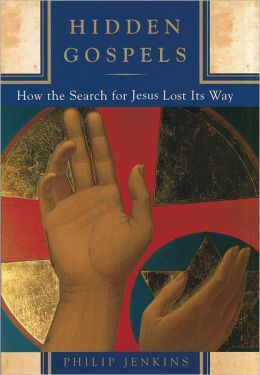 Hidden Gospels: How the Search for Jesus Lost Its Way