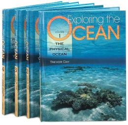 Exploring the Ocean: The Physical Ocean/Life in the Ocean/Uses of the Ocean/Reference Volume and Series Index