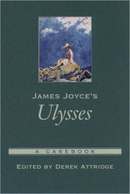 James Joyce's Ulysses (Casebooks in Criticism Series): A Casebook