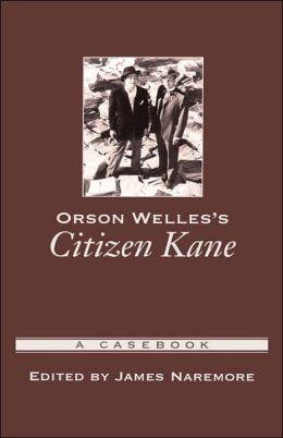 Orson Welles's Citizen Kane: A Casebook