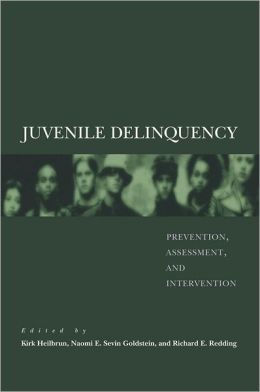 Juvenile Delinquency: Prevention, Assessment, and Intervention