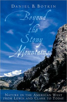 Beyond the Stony Mountains: Nature in the American West from Lewis and Clark to Today