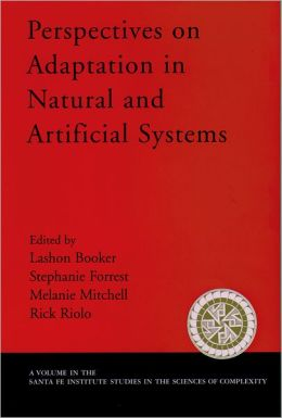 Perspectives on Adaptation in Natural and Artificial Systems (Santa Fe Institute Studies in the Sciences of Complexity Series)
