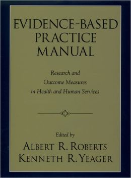 Evidence-Based Practice Manual: Research and Outcome Measures in Health and Human Services