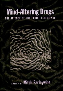 Mind-Altering Drugs: The Science of Subjective Experience