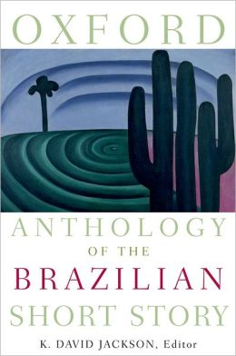 Oxford Anthology of the Brazilian Short Story