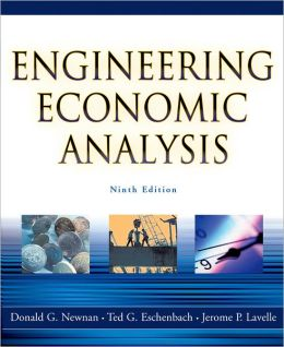 Engineering Economic Analysis: CD-ROM included containing Interactive Tutorials, Excel Spreadsheets & Interest Tables