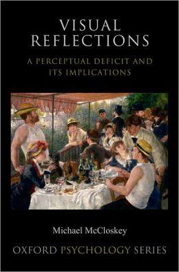 Visual Reflections: A Perceptual Deficit and Its Implications