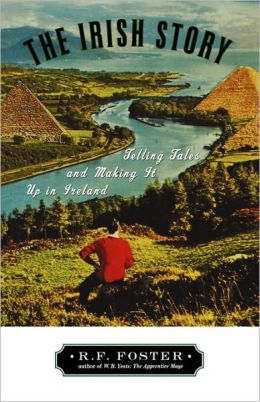 The Irish Story: Telling Tales and Making It up in Ireland