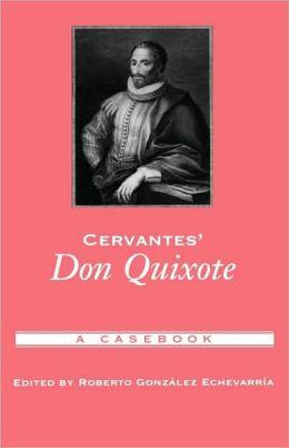 Cervantes' Don Quixote: A Casebook