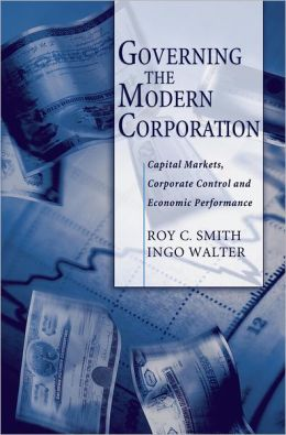 Governing the Modern Corporation: Capital Markets, Corporate Control and Economic Performance