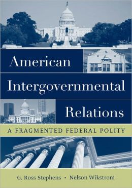 American Intergovernmental Relations: A Fragmented Federal Polity