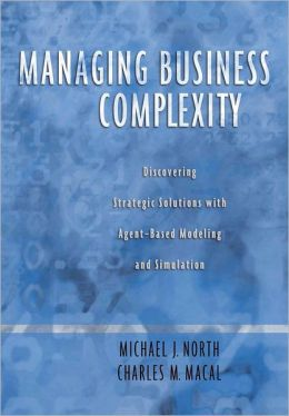 Managing Business Complexity: Discovering Strategic Solutions with Agent-Based Modeling and Stimulation