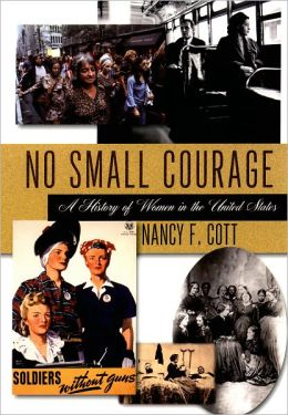 No Small Courage: A History of Women in the United States