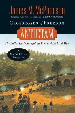 Crossroads of Freedom: Antietam