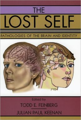 The Lost Self: Pathologies of the Brain and Identity