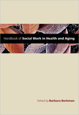 Handbook of Social Work in Health and Aging