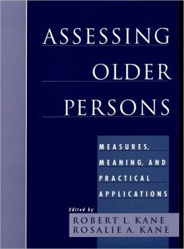 Assessing Older Persons: Measures, Meaning, and Practical Applications