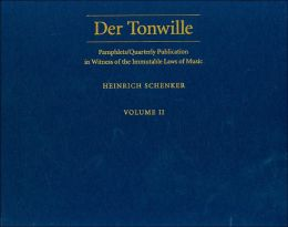 Der Tonwille: Pamphlets/Quarterly Publication in Witness of the Immutable Laws of Music, Volume II