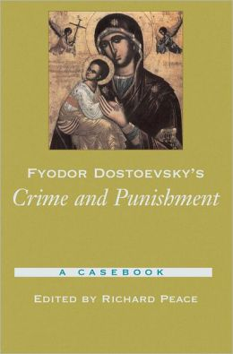 Fyodor Dostoevsky's Crime and Punishment: A Casebook