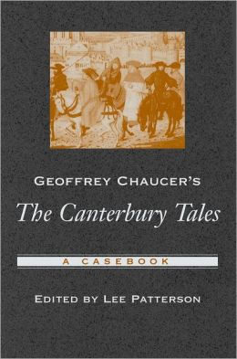 Geoffrey Chaucer's The Canterbury Tales: A Casebook