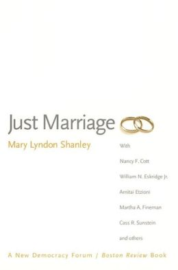 Just Marriage: A New Democracy Forum/Boston Review Book