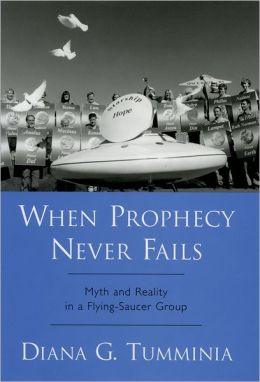 When Prophecy Never Fails: Myth and Reality in a UFO Religion