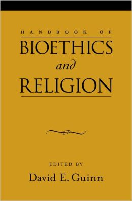 Handbook of Bioethics and Religion