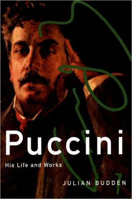 Puccini: His Life and Works