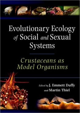 Evolutionary Ecology of Social and Sexual Systems: Crustaceans As Model Organisms