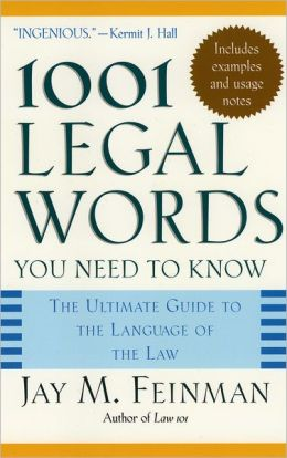 1001 Legal Words You Need to Know: The Ultimate Guide to the Language of Law