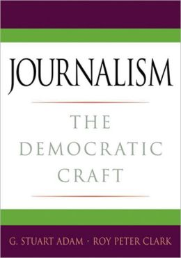 Journalism: The Democratic Craft