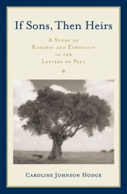 If Sons, Then Heirs: Kinship and Ethnicity in Paul's Letters