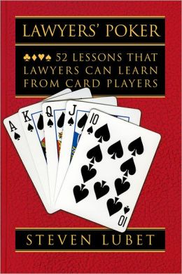 Lawyers' Poker: 52 Lessons that Lawyers Can Learn from Card Players