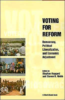 Voting for Reform: Democracy, Political Liberalization and Economic Adjustment