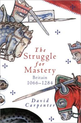 A Struggle for Mastery: Britain 1066-1284