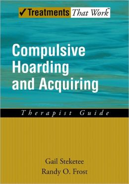 Compulsive Hoarding and Acquiring: Therapist Guide