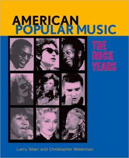 American Popular Music: The Rock Years