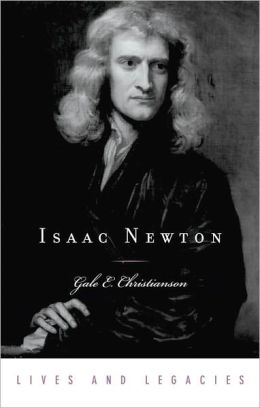 Isaac Newton (Lives and Legacies Series)