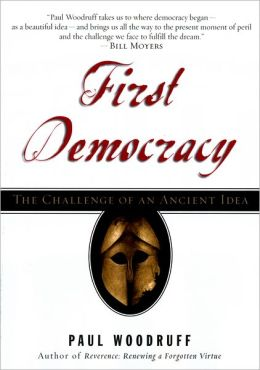 First Democracy: The Challenge of an Ancient Idea