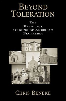 Beyond Toleration: The Religious Origins of American Pluralism
