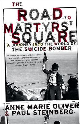 The Road to Martyrs' Square: A Journey into the World of the Suicide Bomber