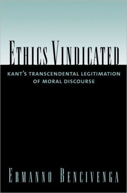 Ethics Vindicated: Kant's Transcendental Legitimation of Moral Discourse