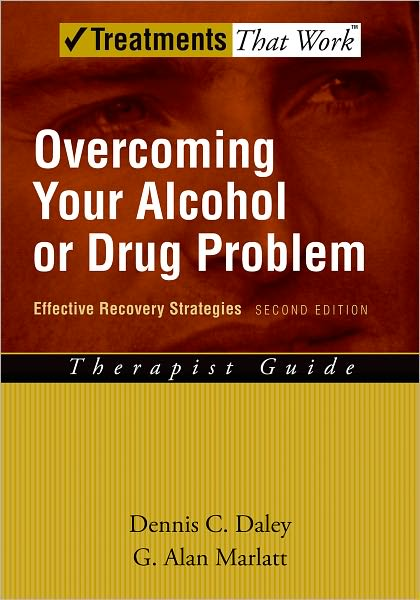 Overcoming Your Drug or Alcohol Problem: Effective Recovery