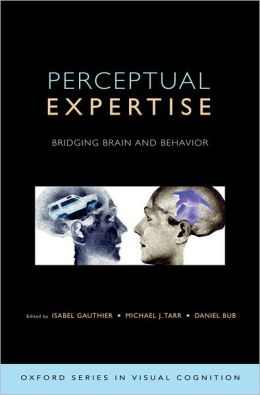 Perceptual Expertise: Bridging Brain and Behavior